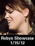 Robyn Showcase 1-15-11
